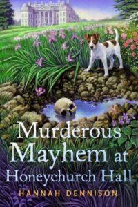 """Murder At Honeychurch Hall"" by Hannah Dennison"