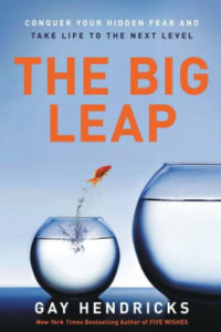 """The Big Leap"" by Gay Hendricks"