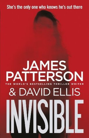 """Invisible"" by James Patterson and David Ellis"