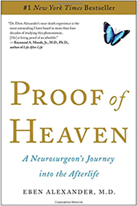 """""""Proof of Heaven: A Neurosurgeon's Journey into the Afterlife"""" by Eben Alexander, M.D."""