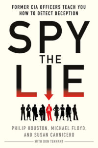 """""""Spy the Lie"""" by Philip Houston, Michael Floyd, and Susan Carnicero"""
