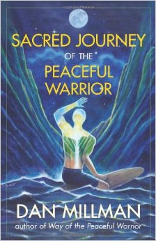 """""""Sacred Journey of the Peaceful Warrior"""" by Dan Millman"""