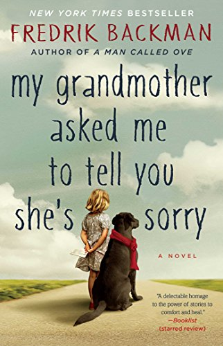 """My Grandmother Asked Me to Tell You She's Sorry"" by Fredrik Backman"